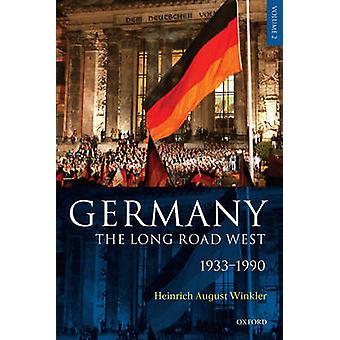 Alemania el largo camino oeste volumen 2 19331990 por Winkler y Heinrich agosto