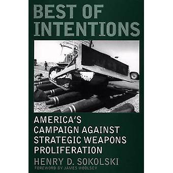 Beste van bedoelingen Americas campagne tegen de verspreiding van de strategische wapens door Sokolski & Henry D.