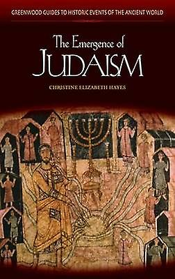 The Emergence of Judaism by Hayes & Christine Elizabeth