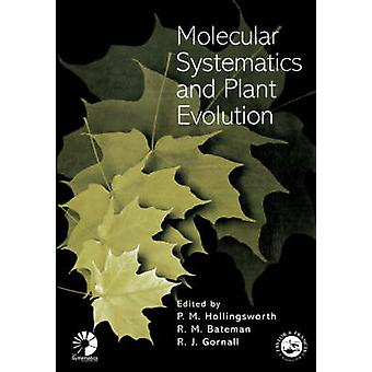 Molekulare Systematik und Evolution der Pflanze von Hollingsworth & Peter