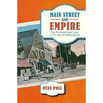 Main Street og Empire den fiktive lille by i en alder af globalisering af Poll & Ryan