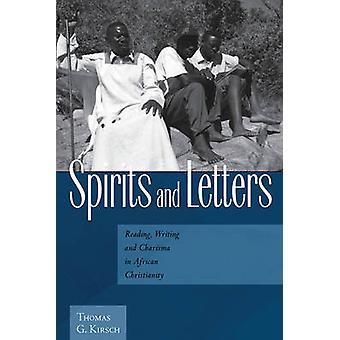Sprit och bokstäver läsa skriva och karisma i afrikanska kristendomen av Kirsch & Thomas