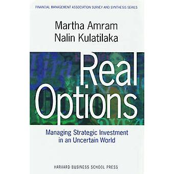 Real Options Managing Strategic Investment in an Uncertain World by Amram & Martha