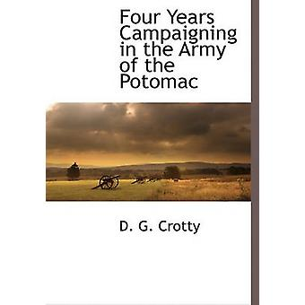 Four Years Campaigning in the Army of the Potomac by Crotty & D. G.