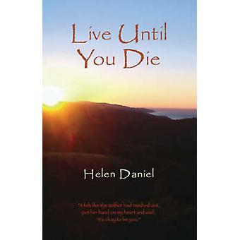 Live Until You Die by Daniel & Helen