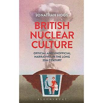 British Nuclear Culture by Hogg & Jonathan