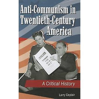 Antikommunismus in materialbezogene Amerika A Critical History von Ceplair & Larry