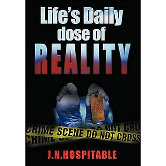 Lifes Daily Dose of Reality Statistics facts and advice on Drunk or Drugged Driving for every day of the year. by Hospitable & J. N.