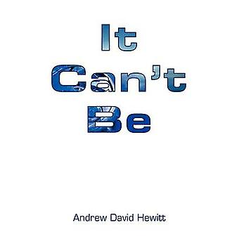 It Cant Be by Hewitt & Andrew David