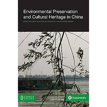 Environmental Preservation and Cultural Heritage in China by McLaren & Anne E.