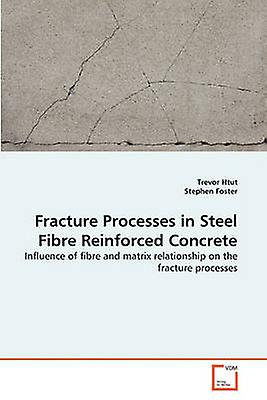 Fracture Processes in Steel Fibre Reinforced Concrete by Htut & Trevor