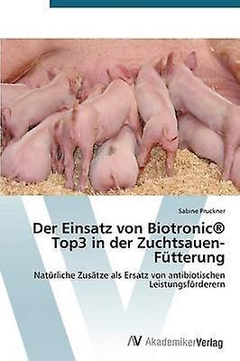 Der Einsatz von Biotronic Top3 in der ZuchtsauenFttecourirg by Pruckner Sabine