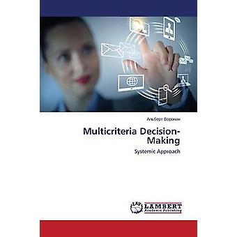 Multicriteria DecisionMaking by Voronin Albert