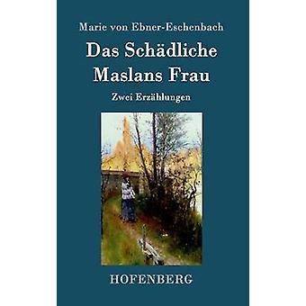 Das Schdliche  Maslans Frau by Marie von EbnerEschenbach