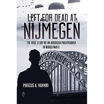 Left for Dead at Nijmegen:� The True Story of an American Paratrooper in World War II