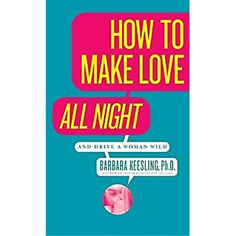 How to Make Love All Night by Keesling - Barbara - 9780060926212 Book