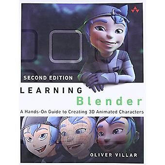 Learning Blender - A Hands-on Guide to Creating 3D Animated Characters