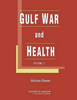 Gulf War and Health - Volume 5 - Infectious Diseases by Committee on Gu