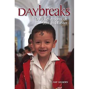Daybreaks - Daily Reflections for Lent and Easter by Amy Welborn - 978
