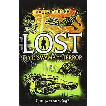 Lost in the Swamp of Terror by Turner - Tracey - 9780778723561 Book