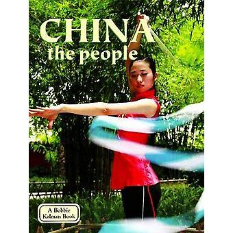 China - The People (Revised edition) by Bobbie Kalman - 9780778796688