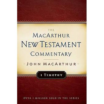 The First Timothy by John F. MacArthur - 9780802407566 Book