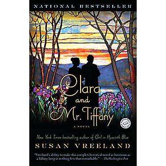 Clara and Mr. Tiffany - A Novel by Susan Vreeland - 9780812980189 Book