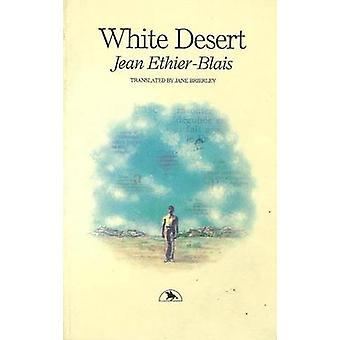 White Desert by Jean Ethier-Blais - Jane Brierley - 9781550650198 Book