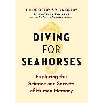 Diving For Seahorses - Exploring the Science and Secrets of Human Memo