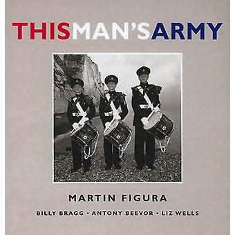 This Man's Army by Martin Figura - etc. - Martin Figura - et al - 978