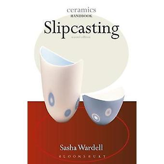 Slipcasting by Sasha Wardell - 9781912217168 Book