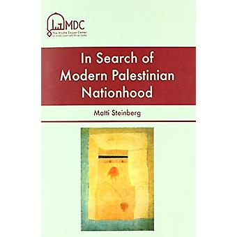 In Search of Modern Palestinian Nationhood by Matti Steinberg - 97896