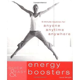 Quick and Easy Energy Boosters: 5-minute Exercises for Anyone, Anytime, Anywhere (Quick & Easy): 5-minute Exercises for Anyone, Anytime, Anywhere (Quick & Easy)