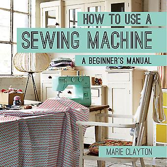 Pavilion Books-How To Use A Sewing Machine  PAV-31098