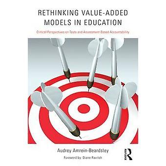 Rethinking ValueAdded Models in Education by Audrey AmreinBeardsley