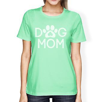 Hund Mom Frauen Mint Runde Hals T Shirt Geschenk-Ideen für neue Mütter