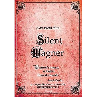 Wagner - Carl Frolich's Silent Wagner [DVD] USA import
