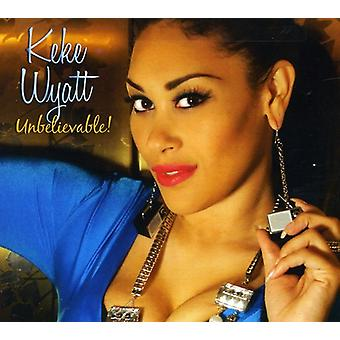 Keke Wyatt - Unbelievable [CD] USA import