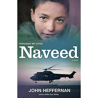 Naveed Through My Eyes by Lyn White & John Heffernan