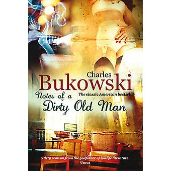 Notes of a Dirty Old Man by Charles Bukowski - 9780753513828 Book