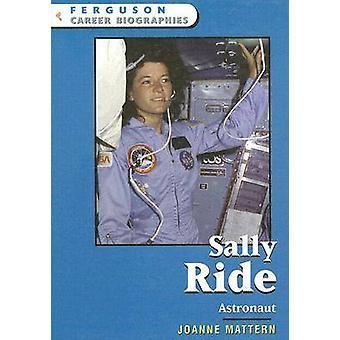 Sally Ride - Astronaut by Joanne Mattern - 9780816058921 Book