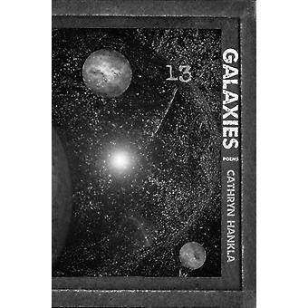 Galaxies - Poems by Cathryn Hankla - 9780881466164 Book