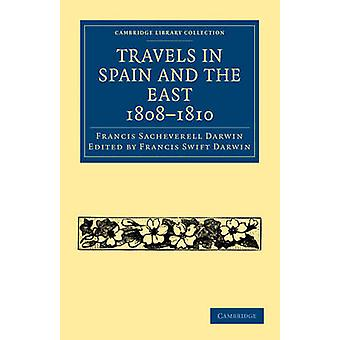 Travels in Spain and the East - 1808-1810 by Francis Sacheverell Darw