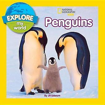 Explore My World Penguins by Jill Esbaum - 9781426317019 Book