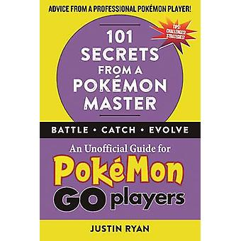 101 Secrets from a Pokemon Master by Justin Ryan - 9781510722118 Book