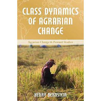 Class Dynamics of Agrarian Change by Henry Bernstein - 9781565493568