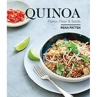 Quinoa - Flakes - Flour and Seeds by Rena Patten - 9781742578217 Book