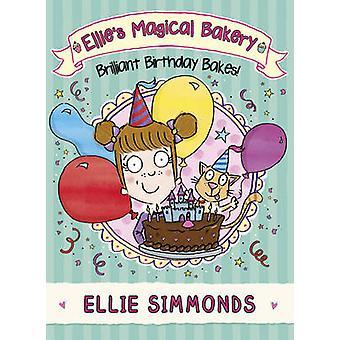 ¡Hornea panadería mágico de Ellie - cumpleaños genial! por Ellie Simmonds-