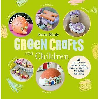 Artisanat vert pour enfants - 35 projets étape par étape à l'aide de naturel - R