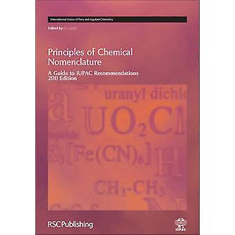 Prinzipien der chemischen Nomenklatur - ein Führer zur IUPAC Empfehlungen